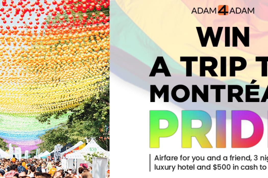 Contest: Win a Trip to Montréal Pride, Courtesy of Adam4Adam